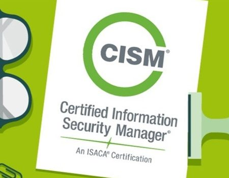 Certified Information Security Manager – CISM