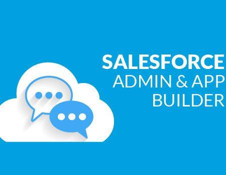 Salesforce Certification Training: Admin 201 & App Builder